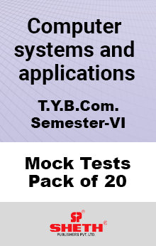 Computer systems and applications BCOM SEM VI – Mock Tests (Pack of Twenty)