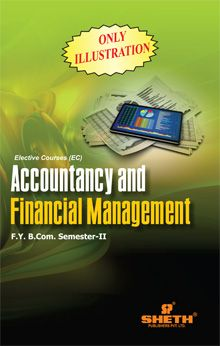 Acc. and Fin. Mgmt F.Y.B.COM Sem II  (Only Illustrations)