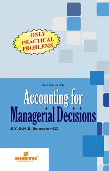 Accounting for Managerial Decision (Only Practical Problems)–S.Y.B.M.S.–Semester–III