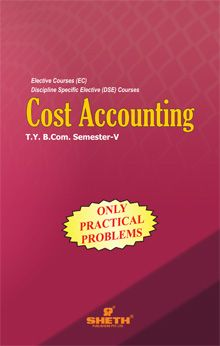 Cost Accounting- (Only Practical Problems)- B.Com - Semester-V