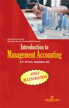 Introduction to Management Accounting-Only Illustration-B.Com-Semester-III