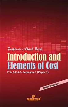 Professors Hand Book in Introduction and Elements of Cost F.Y.B.C.A.F-Semester–I