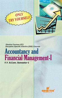 Accountancy and Financial Management–I (Only Try Yourself)–F.Y.B.Com.–Semester–I