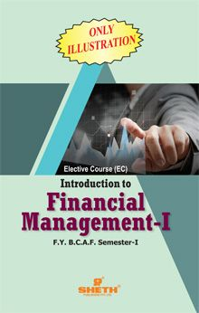 Introduction to Financial Management-I- F.Y.B.C.A.F- Semester-I (ONLY ILLUSTRATION)