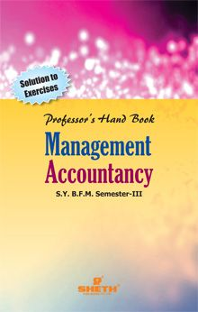 Professors Hand Book in Management Accounting–S.Y.B.F.M.–Semester–III