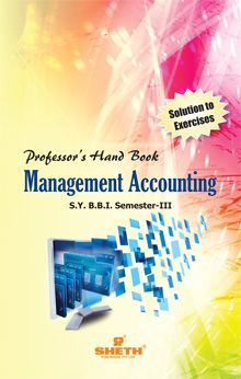 Professors Handbook in Management Accounting–S.Y.B.B.I.–Semester–III