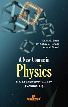 A New Course in Physics–S.Y.B.Sc.–Semester–III & IV–Volume–II