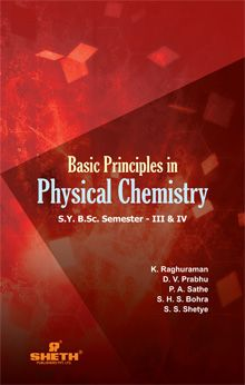 Basic Principles in Physical Chemistry–S.Y.B.Sc.–Semester–III & IV