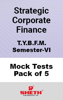 Strategic Corporate Finance BFM SEM VI – Mock Tests (Pack of Five)