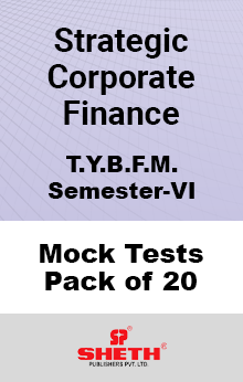 Strategic Corporate Finance BFM SEM VI – Mock Tests (Pack of Twenty)