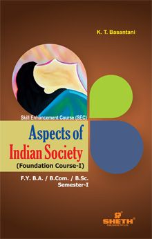 Aspects of Indian Society (Foundation Course)–F.Y.B.Com.–Semester–I (K.T. Basantani)