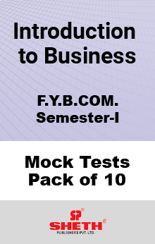Introduction to Business - BCOM SEM I Mock Tests Pack of Ten