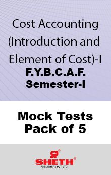 Intro & Elements of Cost – BCAF – SEM I Mock Test Pack of Five
