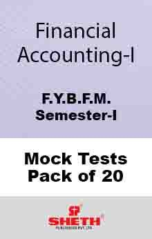 Financial Accounting–I–B.F.M.–Sem.–I Mock Tests Pack of Twenty