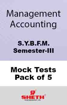 Management Accounting–B.F.M.–Sem–III Mock Tests Pack of Five