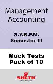 Management Accounting–B.F.M.–Sem–III Mock Tests Pack of Ten