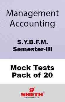 Management Accounting–B.F.M.–Sem–III Mock Tests Pack of Twenty