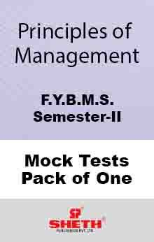 Principles of Management–B.M.S.–Sem–II Mock Test Pack of One