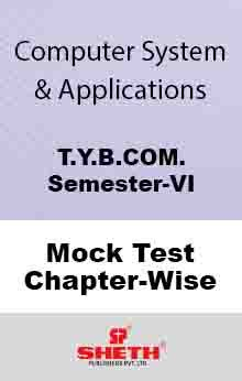 Comp. Systems.–B.Com VI–Mock Tests (All Chapters)