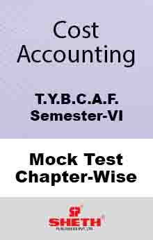 Cost Acc.–BCAF–VI–Mock Test (All Chapters)