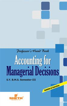 Professors HandBook in Accounting for Managerial Decision–S.Y.B.M.S–Semester–III
