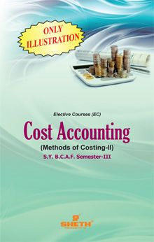 Cost Accounting (Methods of Costing)-II (Only Illustrations)–S.Y.B.C.A.F.–Semester-III