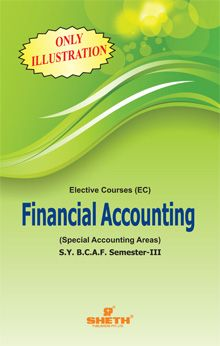Financial Accounting (Special Accounting Areas) (Only Illustrations)–S.Y.B.C.A.F.–Semester-III