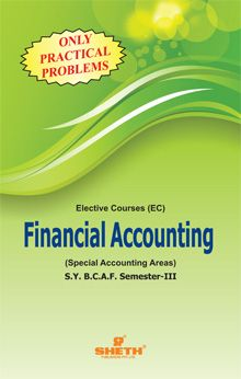 Financial Accounting (Special Accounting Areas) (Only Practical Problems)–S.Y.B.C.A.F.-Semester–III