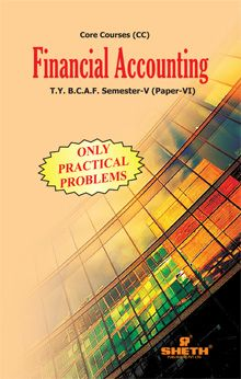 Financial Accounting (Only Practical Problems)–T.Y.B.C.A.F.–Semester–V–Paper–VI