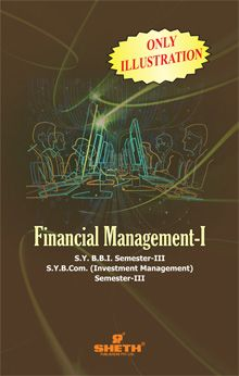 Financial Management–I–(ONLY ILLUSTRATION)-S.Y.B.B.I.–Semester–III
