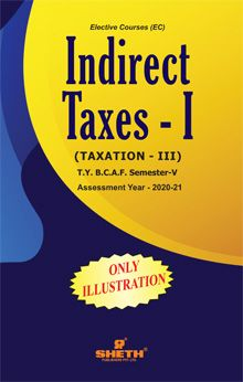 Indirect Taxes – I (Taxation–III)- (ONLY ILLUSTRATION)-T.Y.B.C.A.F-Semester-V
