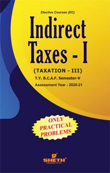 Indirect Taxes – I (Taxation–III)-(ONLY PRACTICAL PROBLEM) T.Y.B.C.A.F-Semester-V