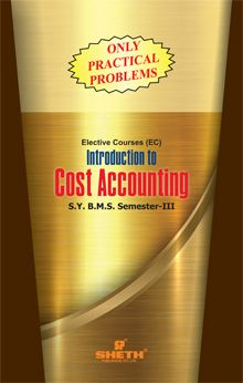 Introduction to Cost Accounting (Only Practical Problems)–S.Y.B.M.S.–Semester–III