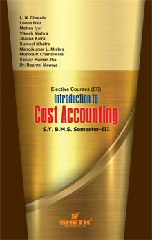 Introduction to Cost Accounting–S.Y.B.M.S.–Semester–III