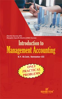 Introduction to Management Accounting-Only Practical Problems-B.Com-Semester-III