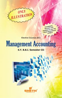 Management Accounting–(ONLY ILLUSTRATION)-S.Y.B.B.I.Semester–III