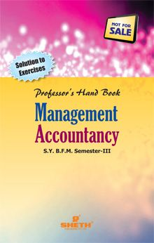 Professor's Hand Book – Management Accounting' – S.Y. B.F.M. (Semester – III)